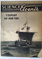 SCIENCES ET AVENIR 6/1952; L'xploit du Kon-Tyki/ Grottes sous marines/ Avion dem