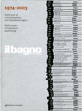 Il bagno oggi e domani 1974-2003 Trent'anni di comunicazione Bathroom publishing