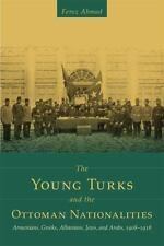 The Young Turks and the Ottoman Nationalities: Armenians, Greeks, Albanians, Jew