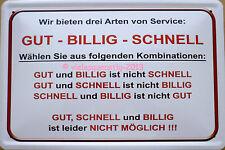 Blechschild 20x30 cm - Gut Billig Schnell Kundenservice Service Spruch lustig