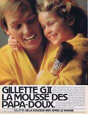 PUBLICITE ADVERTISING 095 1981 Gillette GII la mousse des papas doux