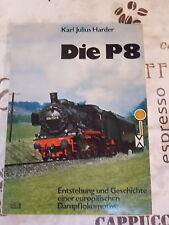 Die P8 - Entstehung und Geschichte einer europäischen Dampflokomotive