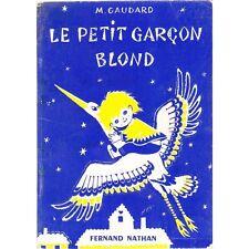 HISTOIRE d'un Petit GARCON BLOND Dédicacé par Madeleine GAUDARD illustré 1961 EO