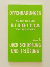 Offenbarungen an die heilige Birgitta von Schweden Band A Schöpfung und Erlösung