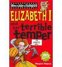 Elizabeth I and her Terrible Temper (Horribly Famous), Simpson, Margaret, New Bo