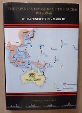JAPANESE INVASION OF THE PACIFIC 1941-1945 It Happened to Us - Mark III *Signed*
