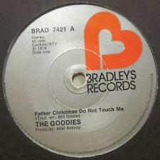 "The Goodies(7"" Vinyl)Father Christmas Do Not Touch Me-BRAD 7421-65-VG/VG"