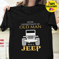Never Underestimate An Old Man With A Jeep Jeep Old Man T Shirt Black Size S-3XL