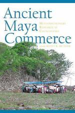 ANCIENT MAYA COMMERCE - HUTSON, SCOTT R. (EDT) - NEW HARDCOVER BOOK