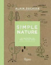 SIMPLE NATURE - DUCASSE, ALAIN/ SAINTAGNE, CHRISTOPHE (CON)/ NEYRAT, PAULE (CON)