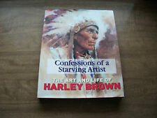 Confessions of a Starving Artist : Art and Life of Harley Brown  Hrd/DJ .