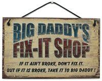 Big Daddy's Fix It Shop Sign Wood Worker Mechanic Tool Grandpa Garage Workshop