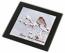 Snow Robin 'Love You Mum' Black Rim Glass Coaster Animal Breed Gift, AB-R23lymGC