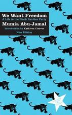 We Want Freedom : A Life in the Black Panther Party by Mumia Abu-Jamal (2016,...