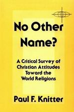 American Society of Missiology: No Other Name? : A Critical Survey of Christian