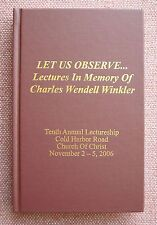 Let Us Observe ~ Lectures In Memory of Charles Wendell Winkler  Church Of Christ