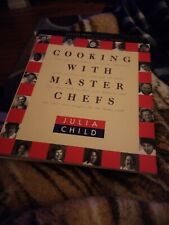 Cooking with Master Chefs by Julia Child (1993, Paperback)