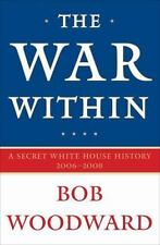 NEW - The War Within: A Secret White House History by Bob Woodward Hardcover