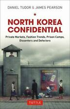 North Korea Confidential: Private Markets, Fashion Trends, Prison Camps, Dissent