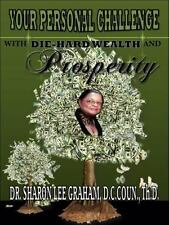 Die-Hard Wealth and Prosperity : Your Personal Challenge With (2015, Hardcover)