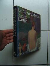 DE CEZANNE A MATISSE / CHEF D OEUVRE DE LA FONDATION BARNES / GALLIMARD 1993