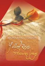 Yellow Roses, Precious Songs by Regina Bianco Cosenza (2011, Hardcover)