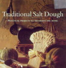 Traditional Salt Dough: Practical Projects to Decorate the Home by Sheryl Owen