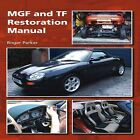 MGF and TF Restoration Manual, Hardcover by Parker, Roger, Brand New, Free P&...
