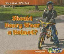 Should Henry Wear a Helmet?: Staying Safe (What Would You Do?)-ExLibrary