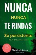 Libros de Auto Superación: Nunca Te Rindas : El Poder de la Perseverancia -...