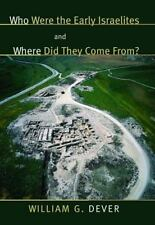 Who Were the Early Israelites and Where Did They Come From?, Dever, William G.,