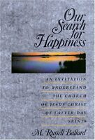 Our Search for Happiness by M Russell Ballard
