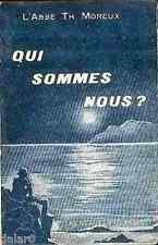 QUI SOMMES NOUS ? par l'Abbé Th. Moreux