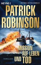Robinson, P: Mission auf Leben und Tod von Patrick Robinson (2013, Taschenbuch)