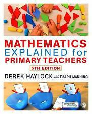 Mathematics Explained for Primary Teachers by Derek Haylock 5th Edition      NEW