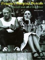 Picasso's Weeping Woman: The Life and Art of Dora Maar by Caws, Mary Ann