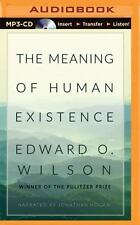 The Meaning of Human Existence by Edward O. Wilson (2015, MP3 CD, Unabridged)
