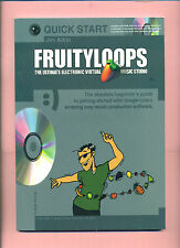 QUICK START FRUITYLOOPS ULTIMATE ELECTRONIC VIRTUAL MUSIC STUDIO BOOK AND CD ROM