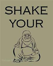 Shake Your Buddha Art Print 8 x 10 - Funny Zen Buddhism - Buddhist Mantra