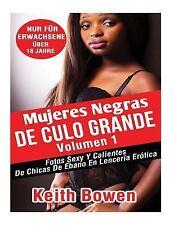 Mujeres Negras de Culo Grande Volumen 1 : Fotos Sexy y Calientes de Chicas de...