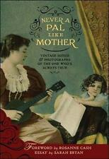 Never A Pal Like Mother (Vintage Songs & Photographs Of The One Who's Always Tru