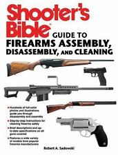 Shooter's Bible Guide to Firearms Assembly, Disassembly, and Cleaning by...