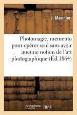 Arts: Photomagie, Memento Pour Operer Seul Sans Avoir Aucune Notion de l'Art...