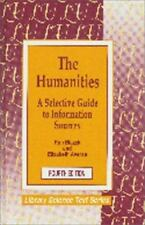 The Humanities: A Selective Guide to Information Sources (Library Science Text