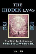 Hidden Laws : Practical Techniques of Flying Star Zi Wei Dou Shu, Paperback b...