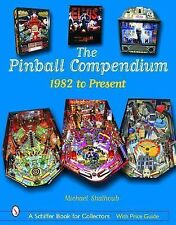 The Pinball Compendium: 1982 to Present (Schiffer Book for Collectors)-ExLibrary