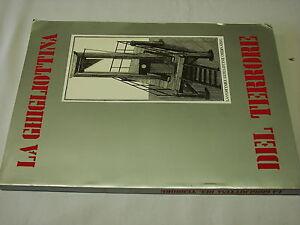 (aa.vv) La ghigliottina del terrore 1986 Istituto Francese Firenze