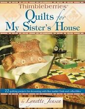 Thimbleberries Quilts for My Sister's House : 22 Quilting Projects for Decoratin