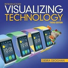 Visualizing Technology, Introductory by Debra Geoghan (2014, Paperback)