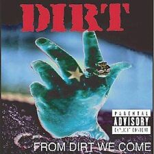 Dirt - From Dirt We Come CD, 2K Sounds 2002 Sealed